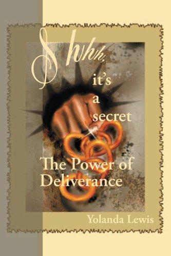 9781442167391: Shhh...It's a Secret-The Power of Deliverance