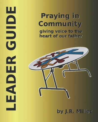 9781442167926: Praying in Community: Leader Guide: Giving Voice to the Heart of the Father