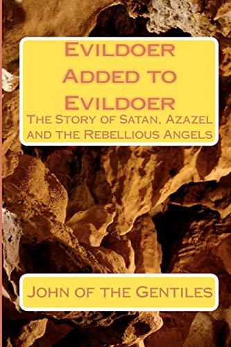 9781442168145: Evildoer Added to Evildoer: The Story of Satan, Azazel and the Rebellious Angels