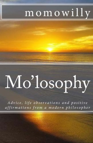 9781442169425: Mo'losophy: Advice, Life Observations and Positive Affirmations from a Modern Philosopher