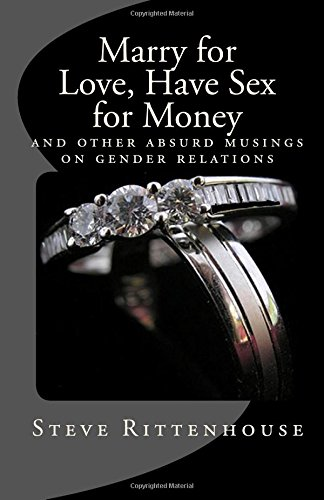 9781442169654: Marry for Love, Have Sex for Money