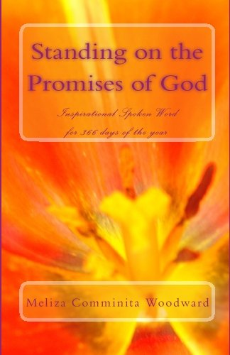 Standing on the Promises of God: Inspirational Words for 366 days of the year: Woodward, Meliza ...