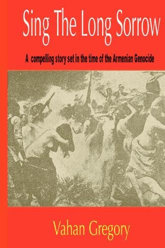 9781442169906: Sing the Long Sorrow: A compelling story set in the time of the Armenian Genocide