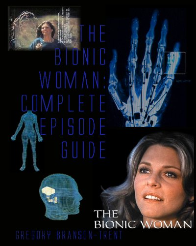 9781442170254: The Bionic Woman: Complete Episode Guide