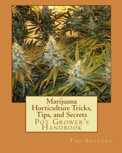 9781442172579: Marijuana Horticulture Tricks, Tips, and Secrets: Pot Grower's Handbook