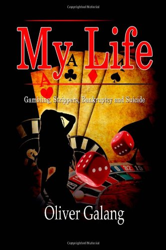 9781442173248: My Life: Gambling, Strippers, Bankruptcy, and Suicide