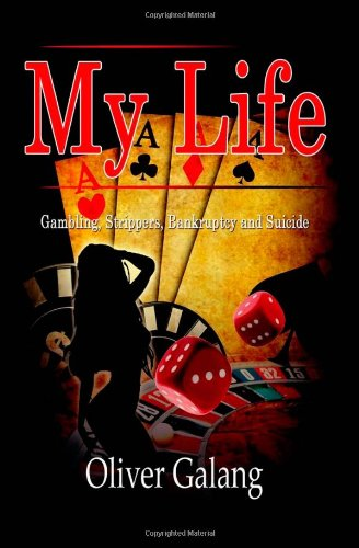 9781442173323: My Life: Gambling, Strippers, Bankruptcy, and Suicide
