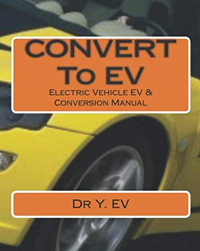 9781442176218: Electric Vehicle EV & Conversion: All you need to know about Electric Vehicle & converting to EV.