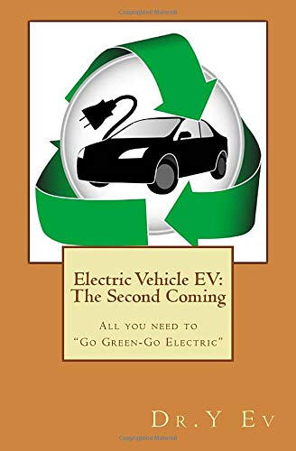 """9781442176225: Electric Vehicle EV: The Second Coming: What you need to know to """"Go Green & Go Electric""""."""