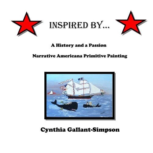 Inspired by.: A history and a passion: Narrative Americana Primitive Painting: Cynthia ...