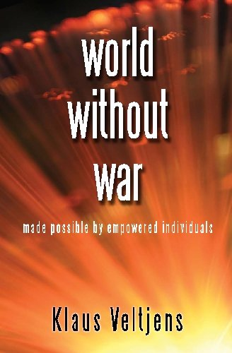9781442181304: world without war: made possible by empowered individuals