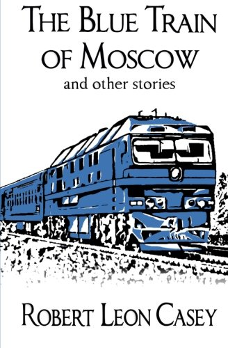 9781442181625: The Blue Train of Moscow, and other stories