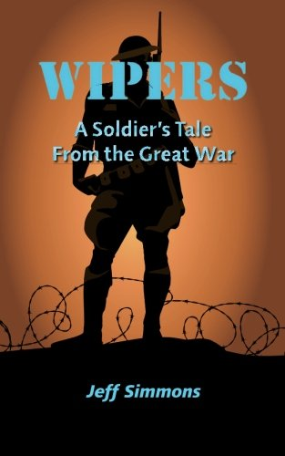 9781442185265: Wipers: A Soldier's Tale From the Great War