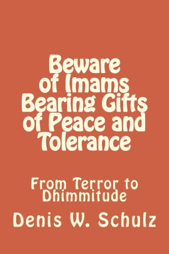 9781442186347: Beware of Imams Bearing Gifts of Peace and Tolerance: From Terror to Dhimmitude