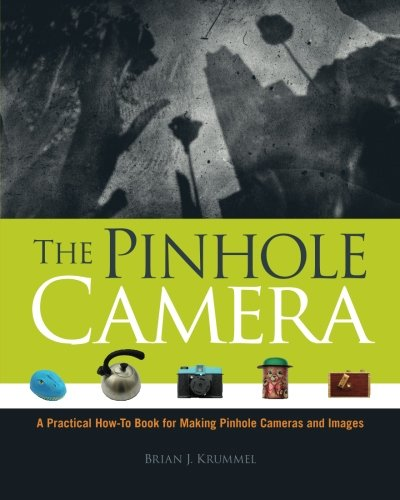 9781442187665: The Pinhole Camera: A Practical How-To Book for Making Pinhole Cameras and Images