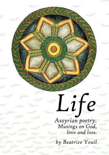 9781442188297: Life. Assyrian Poetry: Musings on God, love and loss.