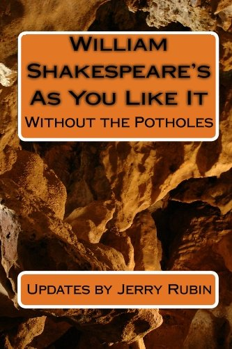William Shakespeare's As You Like It: Without the Potholes (1442188529) by Jerry Rubin