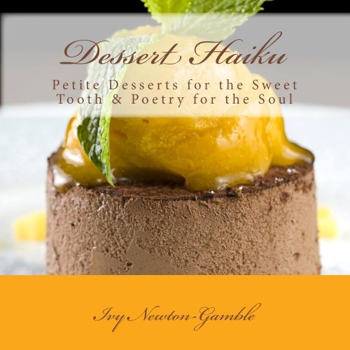 9781442188938: Dessert Haiku: Petite Desserts for the Sweet Tooth & Poetry for the Soul