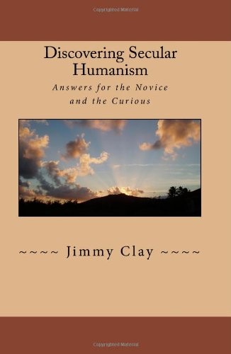 9781442191297: Discovering Secular Humanism: Answers for the Novice and the Curious