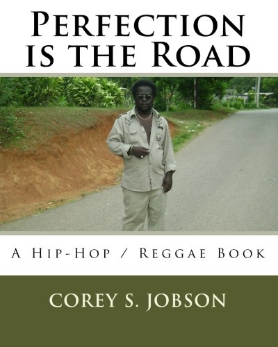 9781442195905: Perfection is the Road: A Hip-Hop / Reggae Book