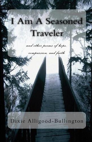 I Am A Seasoned Traveler: Dixie Alligood Bullington