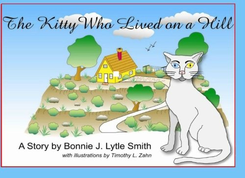 9781442199323: The Kitty who lived on a Hill: A children's story about abandonment