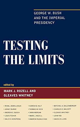 9781442200395: Testing the Limits: George W. Bush and the Imperial Presidency
