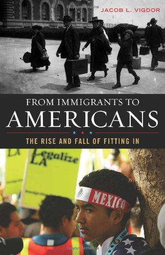 9781442201361: From Immigrants to Americans: The Rise and Fall of Fitting In