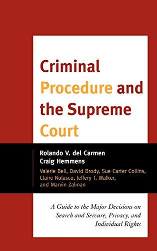 Criminal Procedure and the Supreme Court: Del Carmen, Rolando