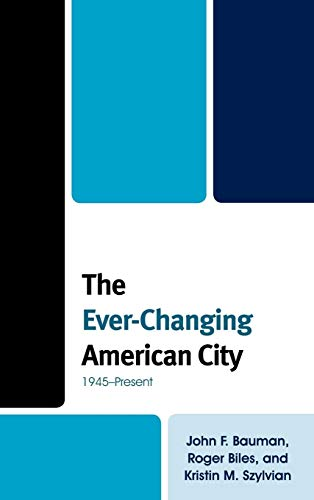 9781442201811: The Ever-Changing American City: 1945–Present