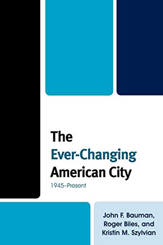 9781442201828: The Ever-Changing American City: 1945–Present