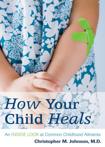9781442202047: How Your Child Heals: An Inside Look at Common Childhood Ailments