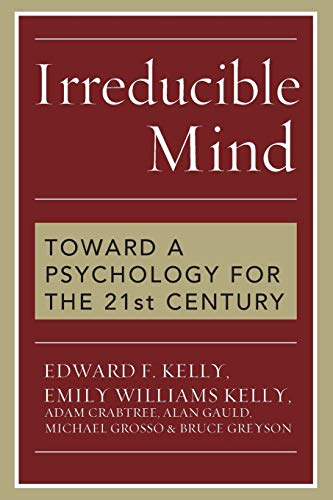9781442202061: Irreducible Mind: Toward a Psychology for the 21st Century