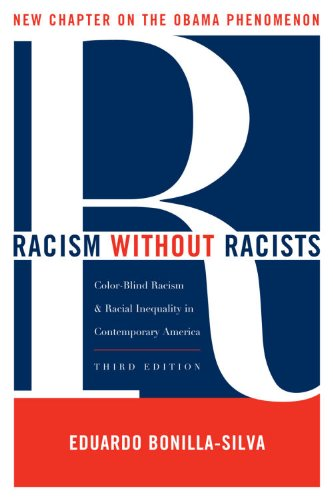 Racism without Racists: Color-Blind Racism and the: Eduardo Bonilla-Silva