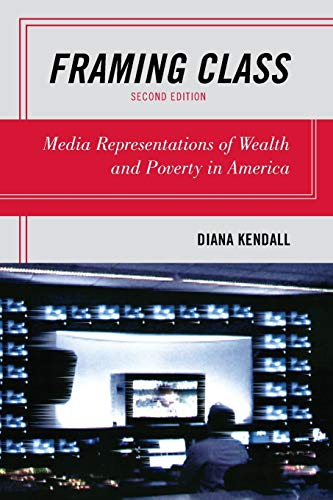 9781442202245: Framing Class: Media Representations of Wealth and Poverty in America