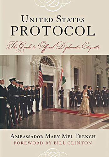 9781442203198: United States Protocol: The Guide to Official Diplomatic Etiquette