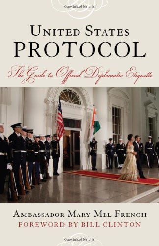 9781442203204: United States Protocol: The Guide to Official Diplomatic Etiquette