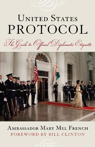 9781442203211: United States Protocol: The Guide to Official Diplomatic Etiquette