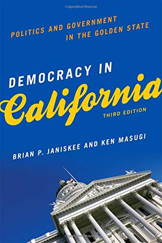 Democracy in California: Politics and Government in: By Brian P.