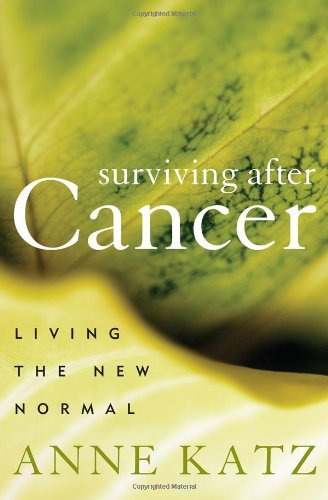 9781442203655: Surviving After Cancer: Living the New Normal