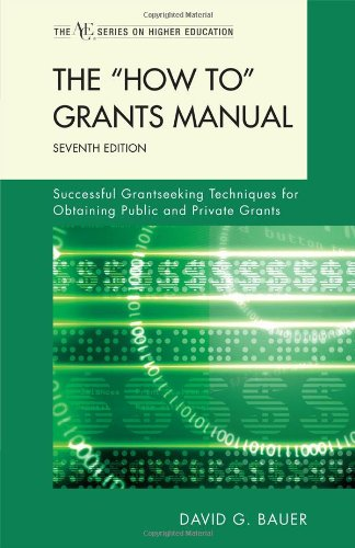 "The """"How To"""" Grants Manual : Successful Grantseeking Techniques for Obtaining Public and Private Grants"