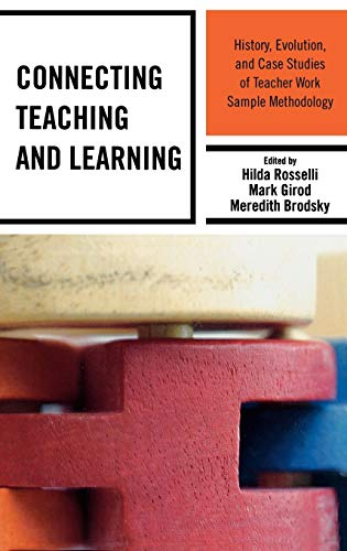 Connecting Teaching and Learning: History, Evolution, and: Rosselli, Hilda [Editor];
