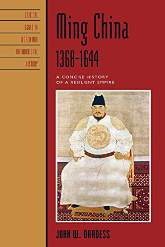 9781442204911: Ming China, 1368-1644: A Concise History of a Resilient Empire (Critical Issues in World and International History)