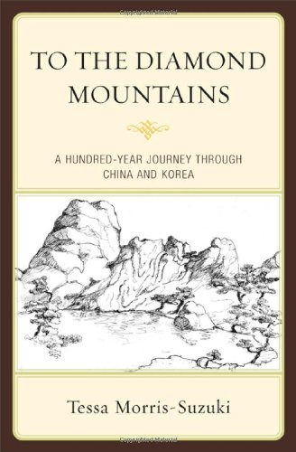 To the Diamond Mountains: A Hundred-Year Journey through China and Korea (Asia/Pacific/...