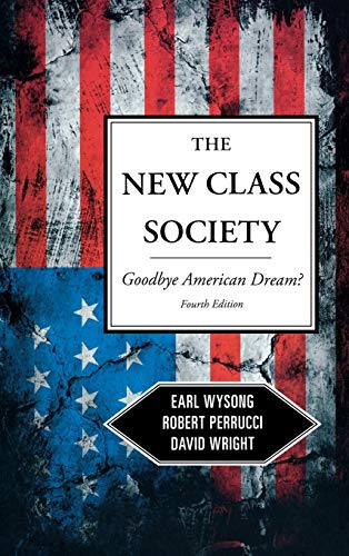 9781442205277: The New Class Society: Goodbye American Dream?