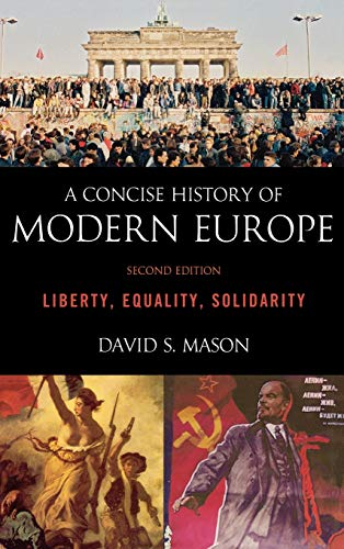 9781442205338: A Concise History of Modern Europe: Liberty, Equality, Solidarity