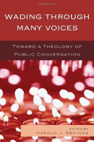 Wading Through Many Voices: Toward a Theology: Editor-Harold Recinos; Contributor-Victor