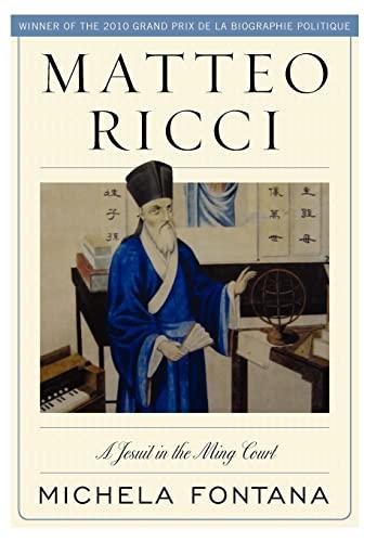 Matteo Ricci. A Jesuit in the Ming Court.: Fontana, Michela