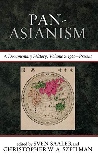 Pan Asianism: A Documentary History, Vol. 2, 1920-–Present