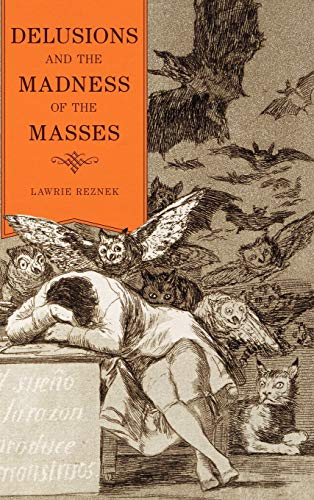 9781442206052: Delusions and the Madness of the Masses